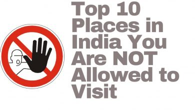Top 10 Places in India You Are NOT Allowed to Visit